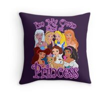 I'm My Own Kind of Princess Throw Pillow
