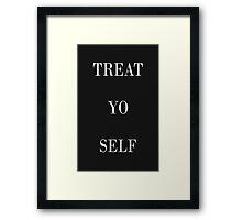 TREAT YO SELF Framed Print