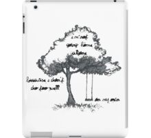 I'm not going home alone, because I don't do too well on my own. iPad Case/Skin