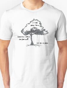 I'm not going home alone, because I don't do too well on my own. T-Shirt