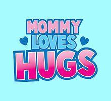 Mommy loves Hugs! by jazzydevil
