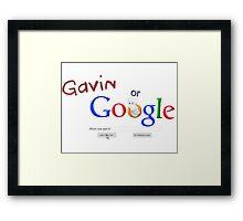 Gavin or Google Framed Print