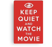 Keep Quiet And Watch The Movie Canvas Print