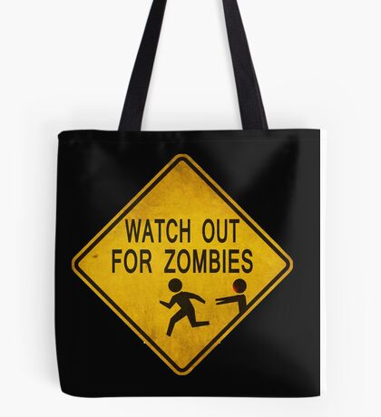 Watch Out For Zombies Tote Bag