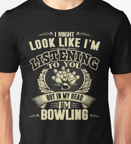 Bowling in my head T shirt Unisex T-Shirt