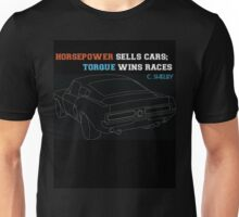 Horsepower sells cars; Torque wins races Unisex T-Shirt