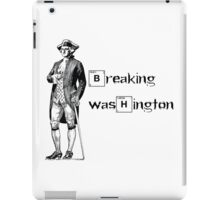 Breaking Washington iPad Case/Skin
