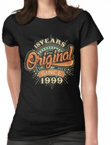 18 Years Original since 1999 - Birthday gift 18th Womens Fitted T-Shirt
