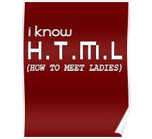 I KNOW H.T.M.L (HOW TO MEET LADIES) Poster