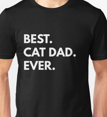Best Cat Dad Ever Unisex T-Shirt