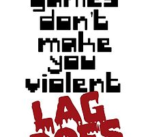 Video Games Lag by mralan