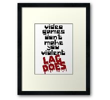 Video Games Lag Framed Print