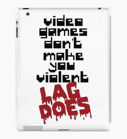Video Games Lag iPad Case/Skin