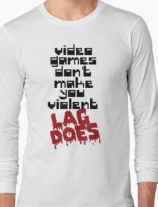Video Games Lag Long Sleeve T-Shirt