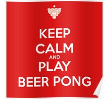 Keep Calm and Play Beer Pong Poster