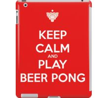 Keep Calm and Play Beer Pong iPad Case/Skin