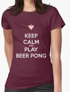 Keep Calm and Play Beer Pong Womens Fitted T-Shirt