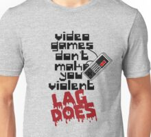 Video Game Lag Makes Me Violent Unisex T-Shirt