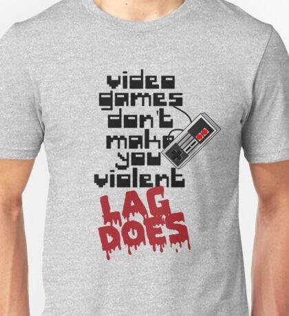 Video Game Lag Makes Me Violent Unisex T-Shirt