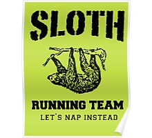 SLOTH RUNNING TEAM, LETS NAP INSTEAD Poster