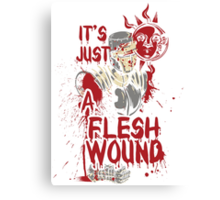 It's Just a Flesh Wound Canvas Print