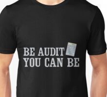 Be Audit You Can Be Funny Accounting Shirts Unisex T-Shirt