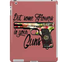 Put some Flowers in your Guns. iPad Case/Skin