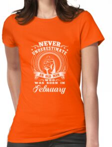 Never underestimate an old man who was born in february T-shirt Womens Fitted T-Shirt