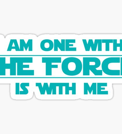 I am one with The Force, The Force is with me Sticker