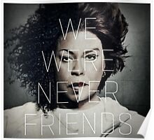We were never friends- oitnb Poster