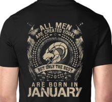 ALL MEN ARE CREATED EQUAL ARE BORN IN JANUARY Unisex T-Shirt