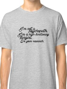 High-functioning Fangirl Classic T-Shirt