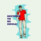 Destined To Be Single by Liusha T