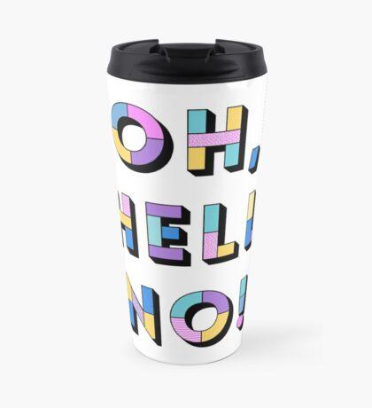 Hell no Travel Mug