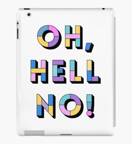 Hell no iPad Case/Skin