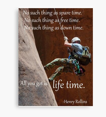 Henry Rollins quote on time Canvas Print