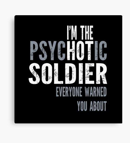 Psychotic Soldier Canvas Print
