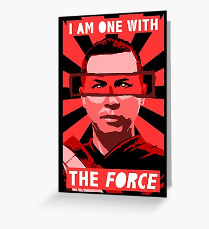 I am one with the force Greeting Card