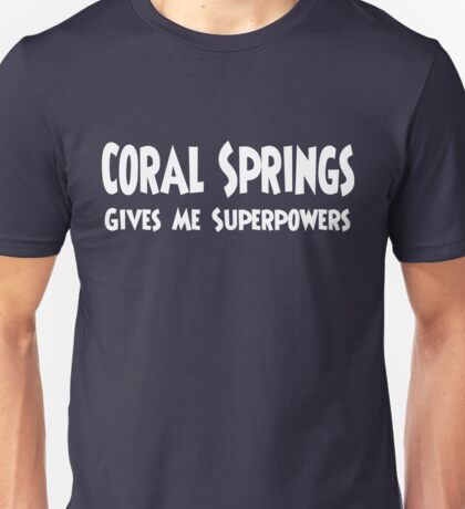 Coral Springs Superpowers T-shirt Unisex T-Shirt