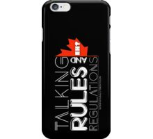 Talking Rules & Regulations iPhone Case/Skin