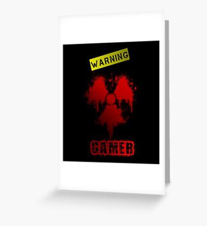 WARNING GAMER  Greeting Card