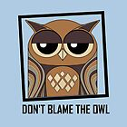 DON'T BLAME THE OWL by Jean Gregory  Evans