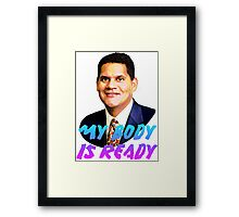 My Body Is Ready - Reggie Fils-Aime Framed Print
