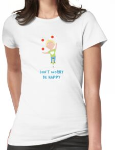 Don`T Worry Be Happy Funny Boy Womens Fitted T-Shirt