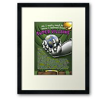 All I Really Need to Know I Learned from Super Villains Framed Print