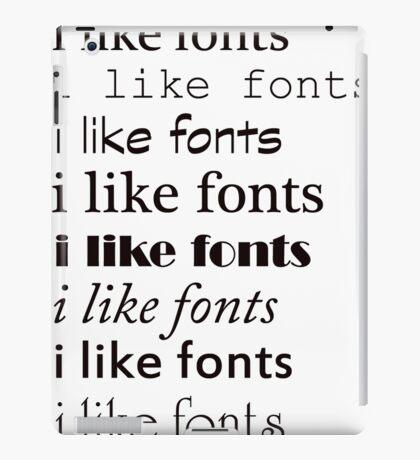 i still like fonts iPad Case/Skin