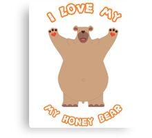 I love My Big Hug Bear Canvas Print