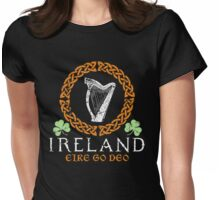 Ireland  Eire go Deo (Ireland Forever)  Womens Fitted T-Shirt