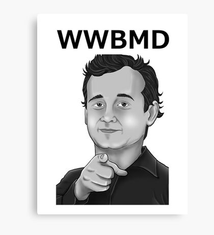 Bill Murray - What Would Bill Murray Do - Black Writing Canvas Print