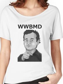 Bill Murray - What Would Bill Murray Do - Black Writing Women's Relaxed Fit T-Shirt